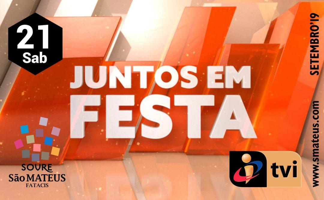 """São Mateus / FATACIS com a TVi """"Juntos em Festa"""" no dia 21 de setembro"""